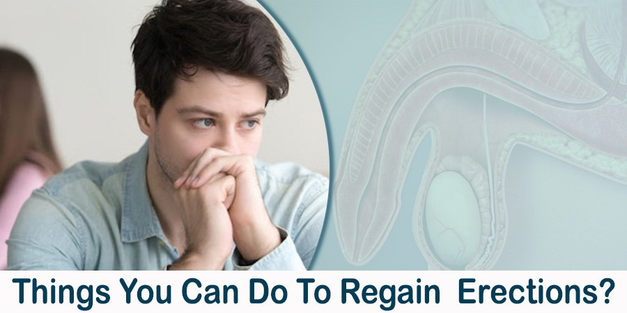 Things You Can Do To Regain Erections?